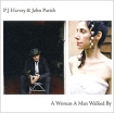 PJ Harvey & John Parish A Woman A Man Walked By Harvey Джон Пэриш John Parish артикул 8294o.